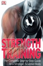 1387279960_strength-training-the-complete-step-by-step-guide-to-a-stronger-sculpted-body