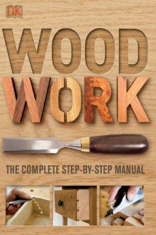 woodwork-the-complete-step-by-step-manual